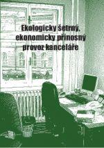 Ekologicky šetrný, ekonomicky přínosný provoz kanceláří a rejstříky ekovýrobků